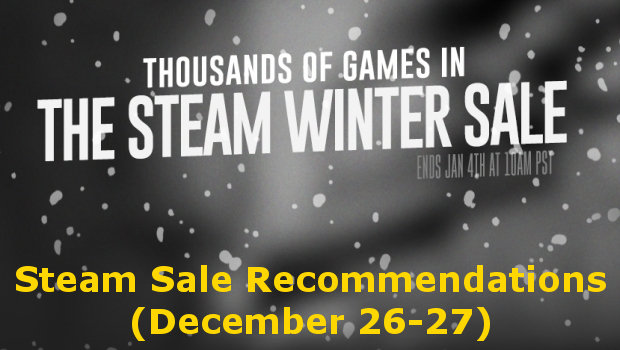 My recommendations for the Steam Winter Sale of December 26 to December 27