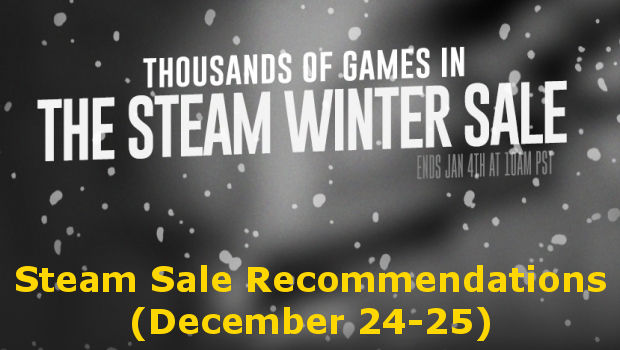 Steam Sale Recommendations for December 24-25 brings you the the best deals and most interesting games out there