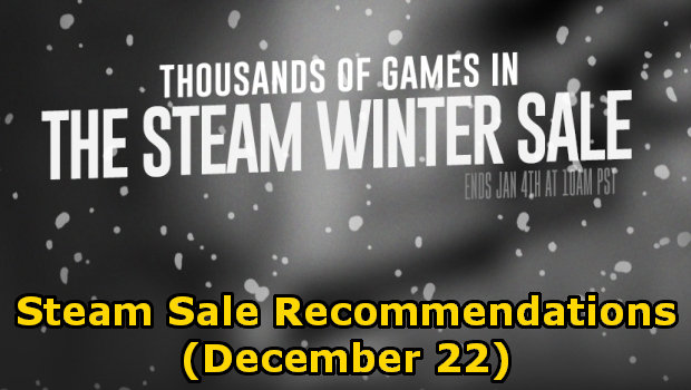 These are today's steam sale recommendations, dated for December 22